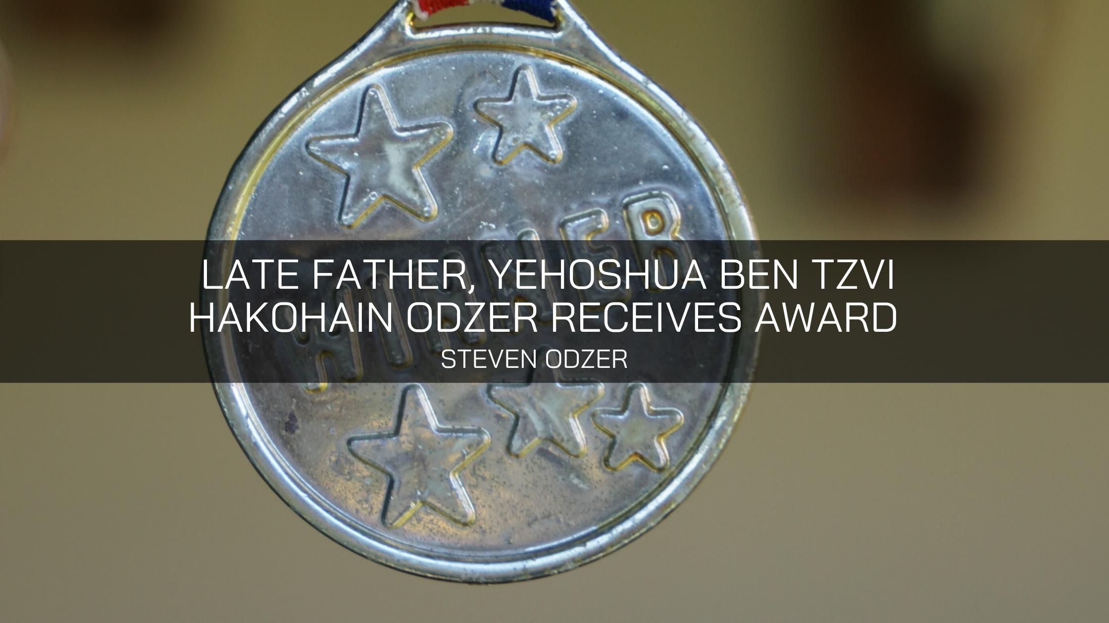 Steven Odzer's Late Father, Yehoshua Ben Tzvi Hakohain Odzer Receives Award