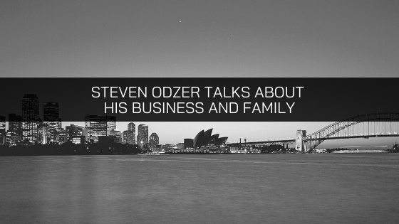 Steven Odzer Talks About His Business and Family