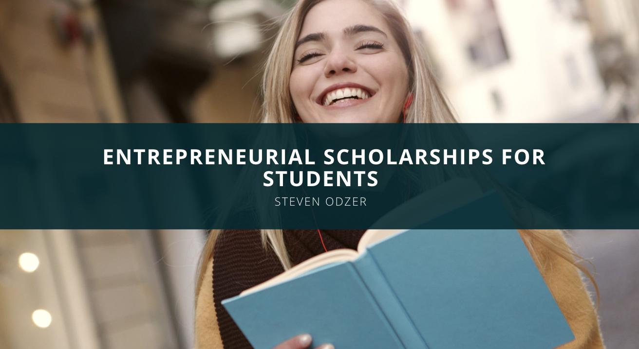 Steven Odzer Explores Entrepreneurial Scholarships for Students