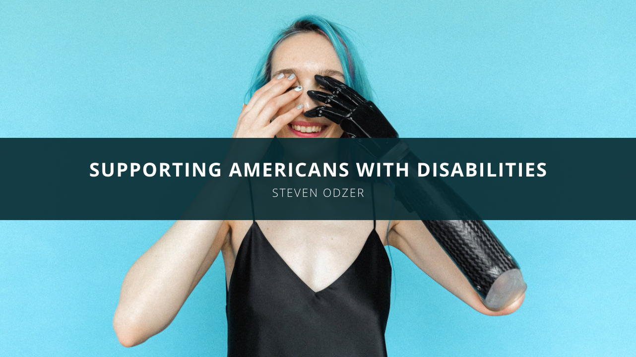 Supporting Americans With Disabilities: How Steven Odzer Is Doing His Part