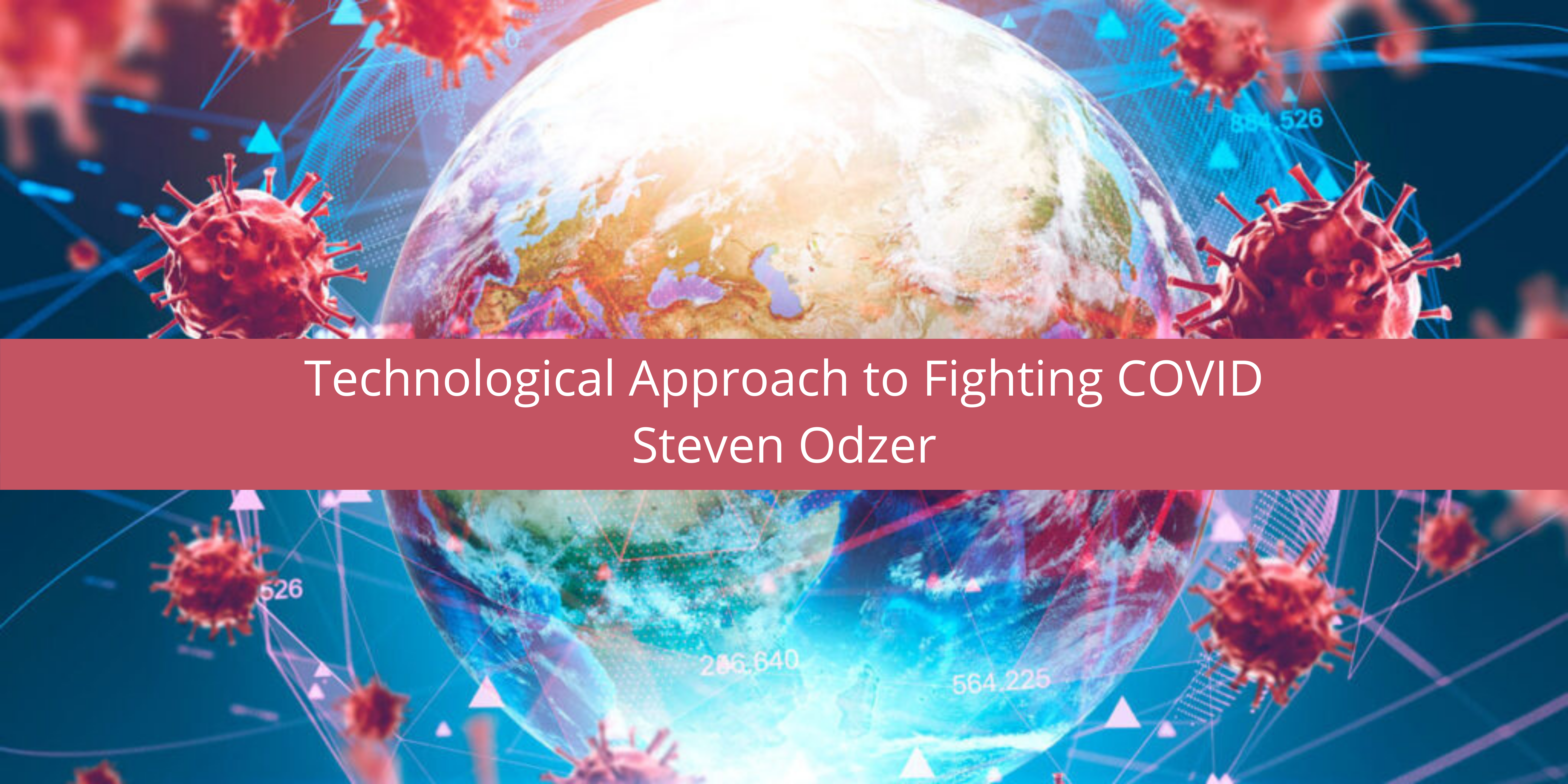 Steven Odzer on the Technological Approach to Fighting COVID
