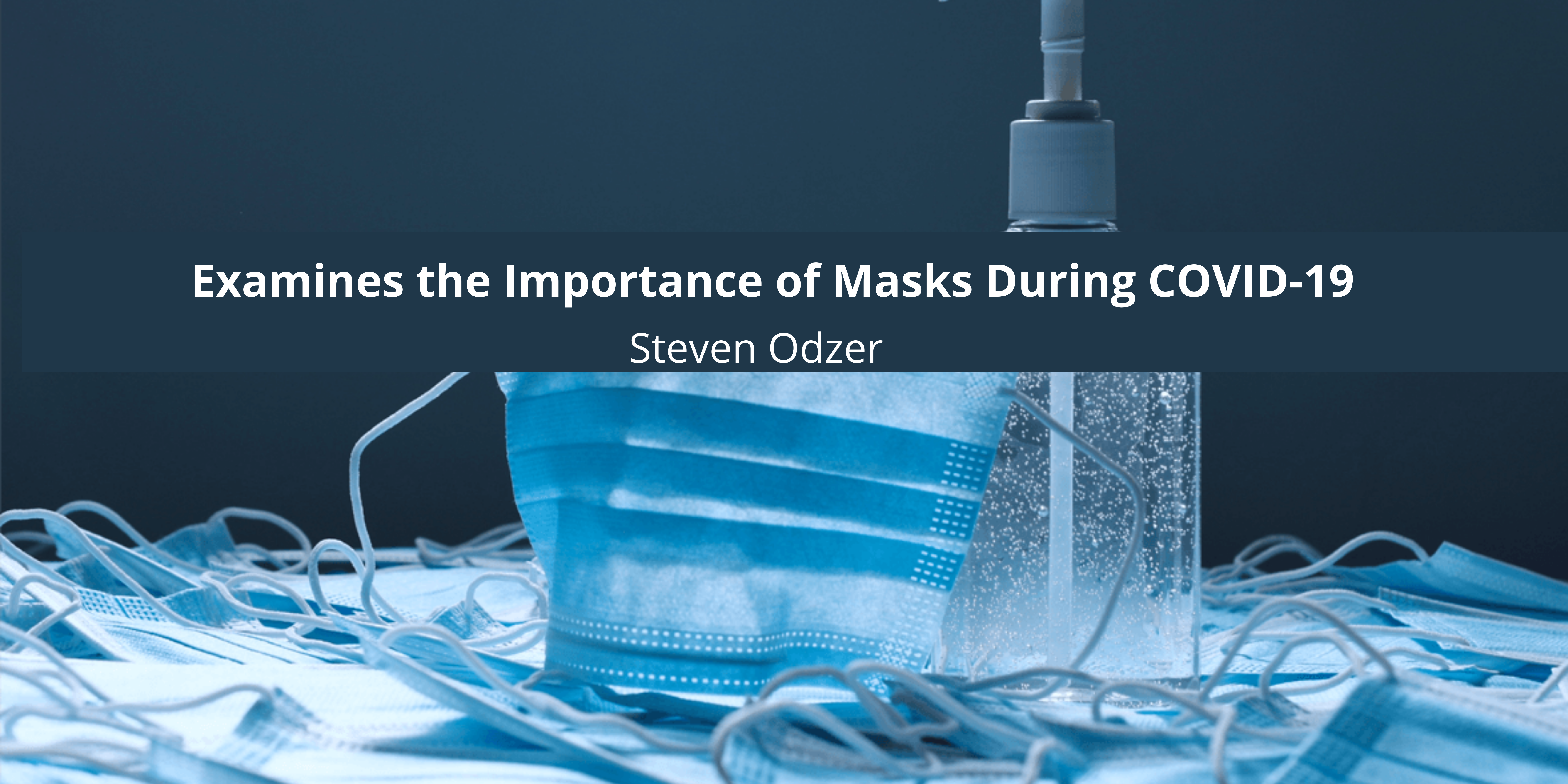 Steven Odzer of New York Examines the Importance of Masks During COVID-19