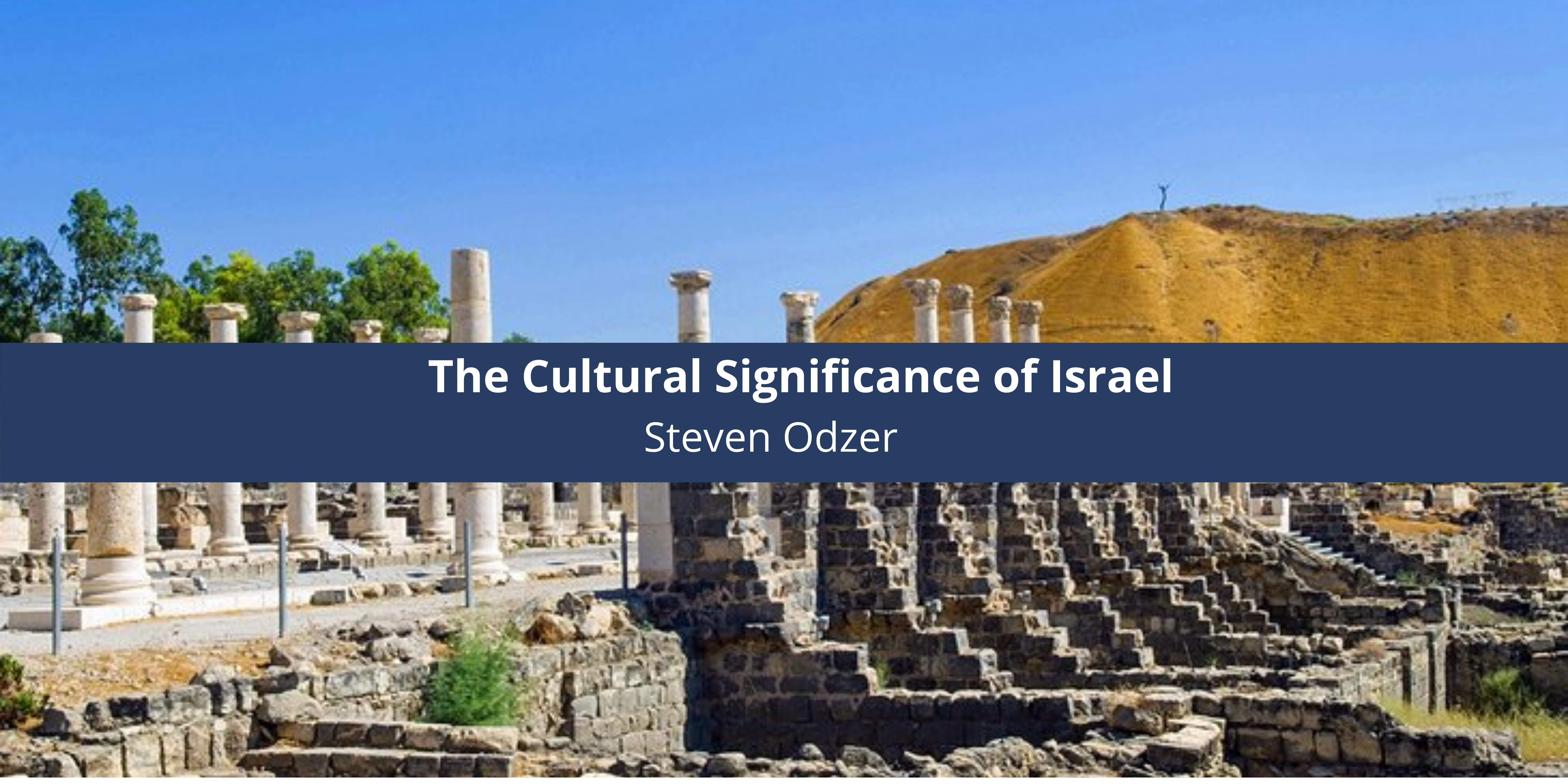 The Cultural Significance of Israel